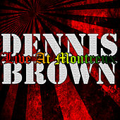 Live At Montreux by Dennis Brown