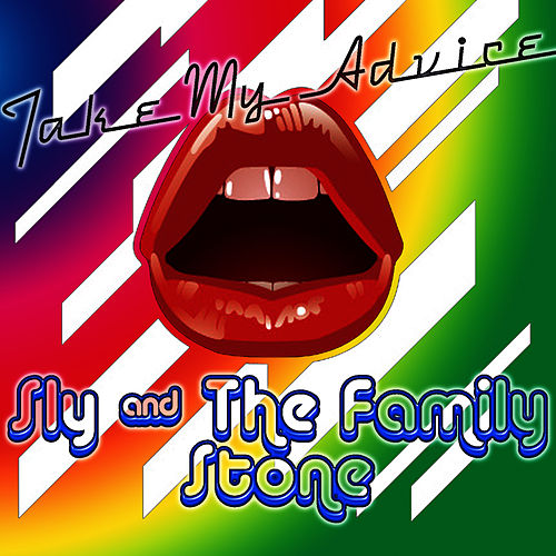 Play & Download Take My Advice by Sly & the Family Stone | Napster