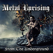 Play & Download Metal Uprising From The Underground by Various Artists | Napster