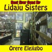Play & Download Orere Elejigbo by Lidaju Sisters | Napster
