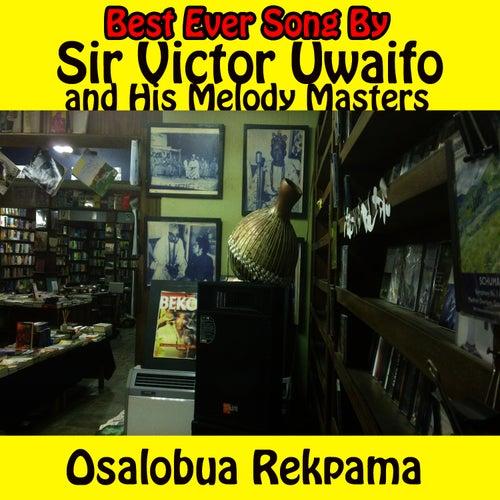 Play & Download Osalobua Rekpama by Sir Victor Uwaifo | Napster