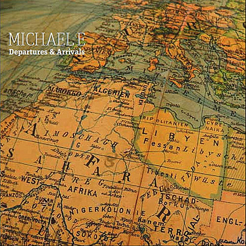 Play & Download Departures & Arrivals by Michael e | Napster