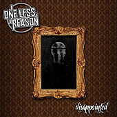 Play & Download Disappointed by One Less Reason | Napster