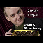 Comedy Sampler by Paul C. Morrissey