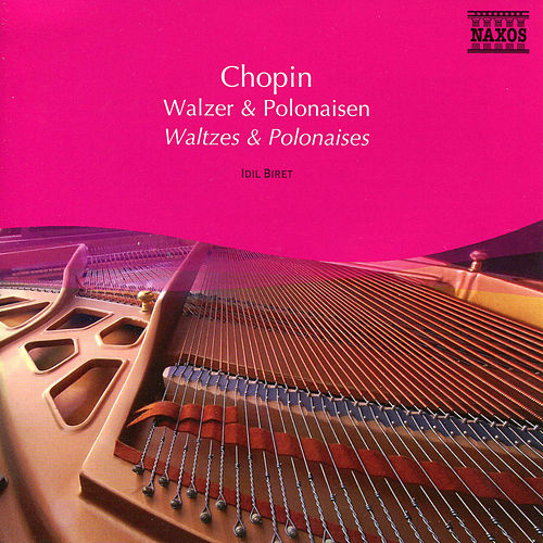 Play & Download Chopin: Waltzes / Polonaises by Idil Biret | Napster