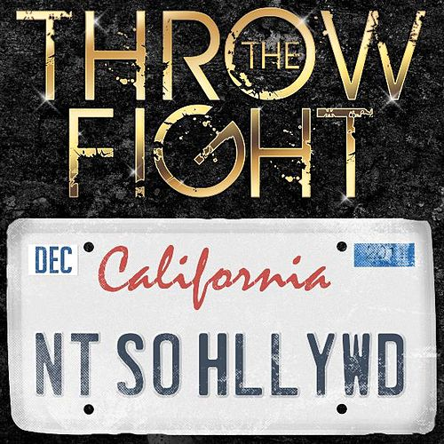 Not So Hollywood - Single by Throw The Fight
