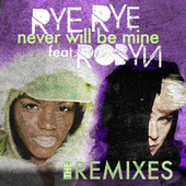 Play & Download Never Will Be Mine (Remixes) by Rye Rye | Napster