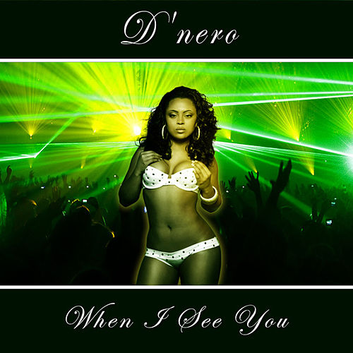 Play & Download When I See You by D'nero | Napster