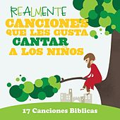 Play & Download Realmente Canciones Que Les Gusta Cantar A Los Niños: 17 Canciones Biblicas by The Kids Choir | Napster
