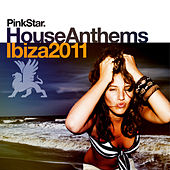 PinkStar House Anthems «Ibiza 2011» by Various Artists