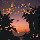 Play & Download The Best of Latino Musico - Vol. 2 by Various Artists | Napster
