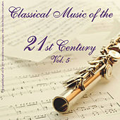 Classical Music of the 21st Century - Vol. 5 by Various Artists