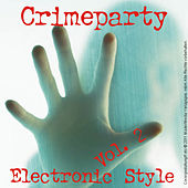 Play & Download Crime Party; Electronic Art - Vol. 2 by Various Artists | Napster