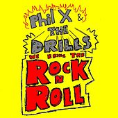 Play & Download We Bring The Rock 'n' Roll [explicit] by Phil X | Napster