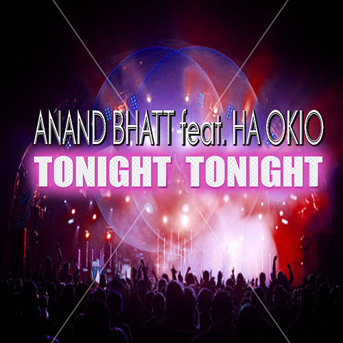 Play & Download Tonight Tonight by Anand Bhatt | Napster