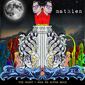Play & Download The Night I Was An Alpha Male by Mathien | Napster