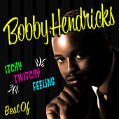 Itchy Twitchy Feeling - The Best Of by Bobby Hendricks