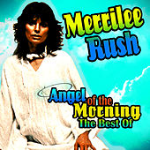 Angel Of The Morning - The Best Of by Merrilee Rush