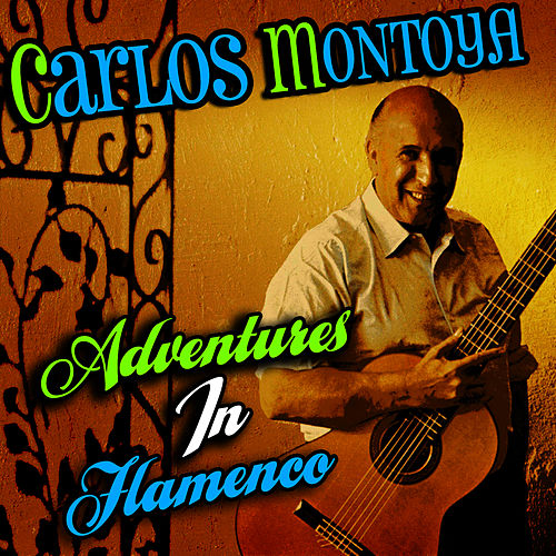 Adventures In Flamenco by Carlos Montoya