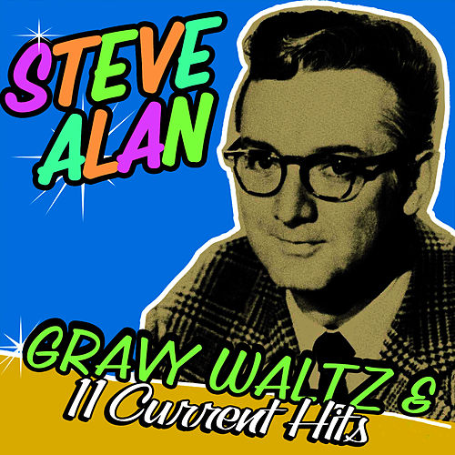 Play & Download Gravy Waltz & 11 Current Hits! by Steve Allen | Napster