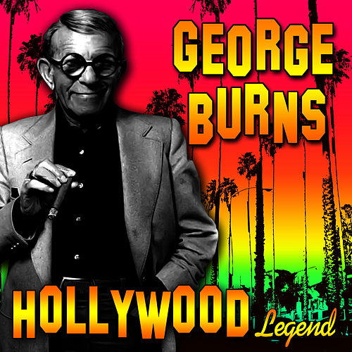 Play & Download Hollywood Legend by George Burns | Napster