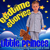 Play & Download Bedtime Stories For Little Princes by Once Upon A Time | Napster