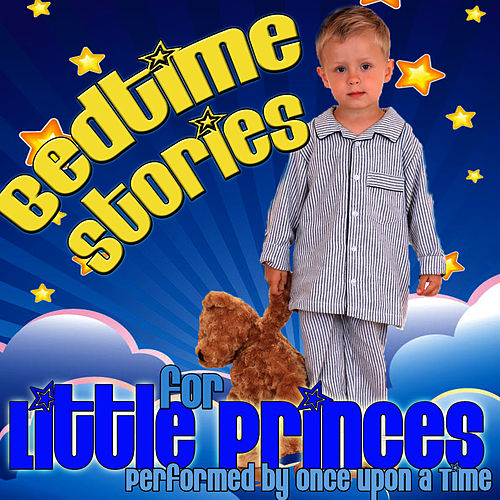 Bedtime Stories For Little Princes by Once Upon A Time