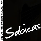 The Guitar Masters Collection: Sabicas by Sabicas