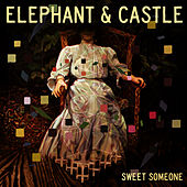 Sweet Someone by Elephant And Castle