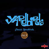 Classic Yardbirds Vol.4 by The Yardbirds