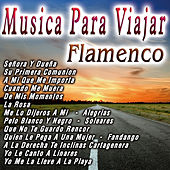 Play & Download Musica Para Viajar  Flamenco by Various Artists | Napster