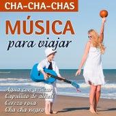 Música Para Viajar-Cha-Cha-Chas by Various Artists