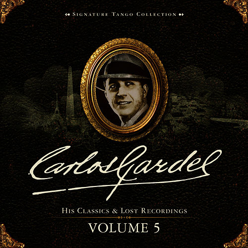 Play & Download Signature Tango Collection Volume 5 by Carlos Gardel | Napster