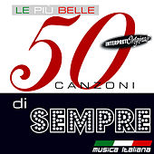 Le Piu' Belle 50 Canzoni Di Sempre by Various Artists