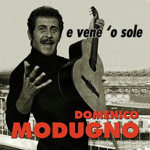 Play & Download E vene 'o sole by Domenico Modugno | Napster