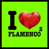 I Love Flamenco Vol.2 by Various Artists