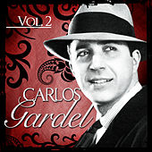 Play & Download Carlos Gardel. Vol. 2 by Carlos Gardel | Napster