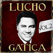 Play & Download Lucho Gatica. Vol. 2 by Lucho Gatica | Napster