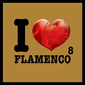 Play & Download I Love Flamenco Vol.8 by Various Artists | Napster