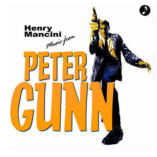 Play & Download Music From Peter Gunn by Henry Mancini | Napster