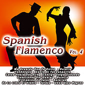 Play & Download Spanish Flamenco  Vol. 4 by Various Artists | Napster