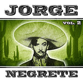 Play & Download Jorge Negrete. Vol. 2 by Jorge Negrete | Napster