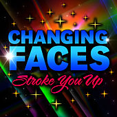Stroke You Up by Changing Faces