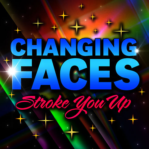 Play & Download Stroke You Up by Changing Faces | Napster
