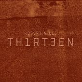 Play & Download Thirteen Deluxe Edition by Robert Miles | Napster