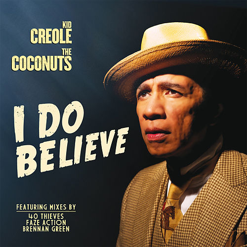 I Do Believe by Kid Creole & the Coconuts