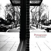 Play & Download Ahead and Behind by Pomegranate | Napster