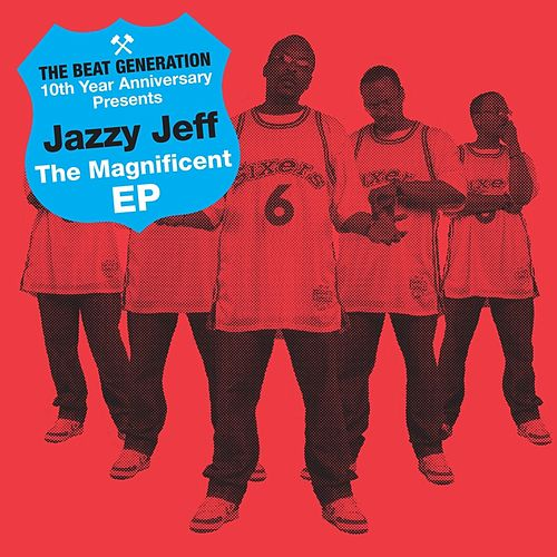 Play & Download The Beat Generation 10th Anniversary Presents: The Magnificent EP by DJ Jazzy Jeff | Napster