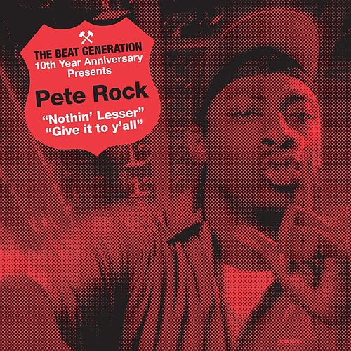 The Beat Generation 10th Anniversary Presents: Pete Rock - Nothin' Lesser B/w Give It To Y by Pete Rock