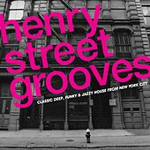 Play & Download Henry Street Grooves - Classic Deep, Funky And Jazzy House From New York by Various Artists | Napster